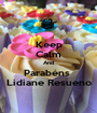 Keep Calm And Parabéns  Lidiane Resueno - Personalised Poster A1 size