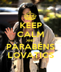 KEEP CALM AND PARABÉNS LOVATICS - Personalised Poster A1 size
