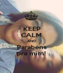 KEEP CALM AND Parabéns pra mim! - Personalised Poster A1 size