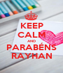 KEEP CALM AND PARABÉNS RAYHAN - Personalised Poster A1 size