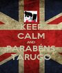 KEEP CALM AND PARABÉNS TARUGO - Personalised Poster A1 size