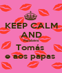 KEEP CALM AND Parabéns Tomás  e aos papas  - Personalised Poster A1 size