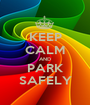 KEEP CALM AND PARK SAFELY - Personalised Poster A1 size