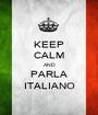 KEEP CALM AND PARLA ITALIANO - Personalised Poster A1 size