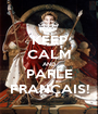 KEEP CALM AND PARLE FRANÇAIS! - Personalised Poster A1 size