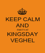 KEEP CALM AND PARTY AT KINGSDAY VEGHEL - Personalised Poster A1 size