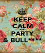 KEEP CALM AND PARTY & BULL**** - Personalised Poster A1 size