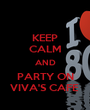 KEEP CALM AND PARTY ON VIVA'S CAFE  - Personalised Poster A1 size