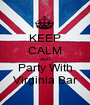 KEEP CALM AND Party With Virginia Bar - Personalised Poster A1 size