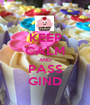 KEEP CALM AND PASS GIND - Personalised Poster A1 size