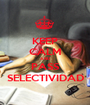KEEP CALM AND PASS SELECTIVIDAD - Personalised Poster A1 size