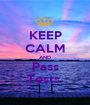 KEEP CALM AND Pass Tests  - Personalised Poster A1 size