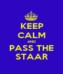 KEEP CALM AND PASS THE STAAR - Personalised Poster A1 size