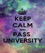 KEEP CALM AND PASS  UNIVERSITY - Personalised Poster A1 size
