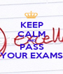 KEEP CALM AND PASS YOUR EXAMS - Personalised Poster A1 size