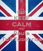KEEP CALM AND Paula Tu&Tusonrisa - Personalised Poster A1 size