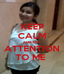 KEEP CALM AND PAY ATTENTION TO ME  - Personalised Poster A1 size