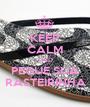KEEP CALM AND PEGUE SUA RASTEIRINHA - Personalised Poster A1 size