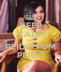 KEEP CALM AND PEIDO PUM PEIDO - Personalised Poster A1 size