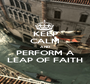 KEEP CALM AND PERFORM A LEAP OF FAITH - Personalised Poster A1 size