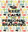 KEEP CALM AND PERSONAL BRANDING - Personalised Poster A1 size