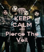 KEEP CALM AND Pierce The Veil - Personalised Poster A1 size