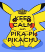 KEEP CALM AND PIKA-PI PIKACHU - Personalised Poster A1 size