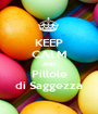 KEEP CALM AND Pillole di Saggezza - Personalised Poster A1 size