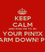 KEEP CALM AND PING ME TO BC YOUR PIN!!X CARM DOWN! PPL - Personalised Poster A1 size