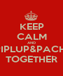 KEEP CALM AND PIPLUP&PACHI TOGETHER - Personalised Poster A1 size