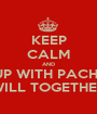 KEEP CALM AND PIPLUP WITH PACHIRISU WILL TOGETHER - Personalised Poster A1 size