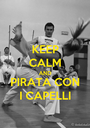 KEEP CALM AND PIRATA CON I CAPELLI - Personalised Poster A1 size
