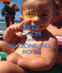 KEEP CALM AND PISCIONE BELL RÓ ZÍ - Personalised Poster A1 size