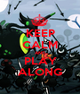 KEEP CALM AND PLAY ALONG - Personalised Poster A1 size