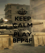 KEEP CALM AND PLAY BFP4F - Personalised Poster A1 size