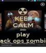 KEEP CALM AND play black ops zombies - Personalised Poster A1 size