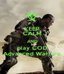 KEEP CALM AND play COD Advanced Warfare - Personalised Poster A1 size