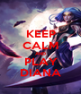KEEP CALM AND PLAY DIANA - Personalised Poster A1 size