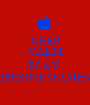 KEEP CALM AND PLAY  IPHONE GAMES - Personalised Poster A1 size