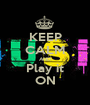 KEEP CALM AND Play it ON - Personalised Poster A1 size