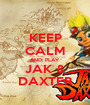 KEEP CALM AND: PLAY JAK & DAXTER - Personalised Poster A1 size