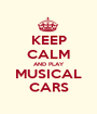 KEEP CALM AND PLAY MUSICAL CARS - Personalised Poster A1 size