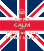 KEEP CALM AND Play on the I Pod touch - Personalised Poster A1 size