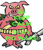 KEEP CALM AND PLAY PIG WARS! - Personalised Poster A1 size