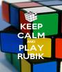 KEEP CALM AND PLAY RUBIK - Personalised Poster A1 size