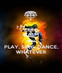KEEP CALM AND PLAY, SING, DANCE, WHATEVER - Personalised Poster A1 size