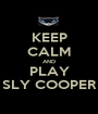 KEEP CALM AND PLAY SLY COOPER - Personalised Poster A1 size