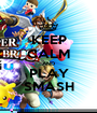 KEEP CALM AND PLAY SMASH - Personalised Poster A1 size