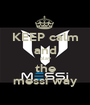 KEEP calm and play the messi way - Personalised Poster A1 size