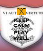 KEEP CALM AND PLAY WELL - Personalised Poster A1 size